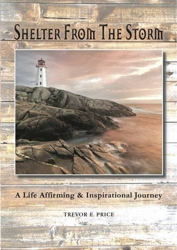 9780956755308: Shelter from the Storm: A Life Affirming & Inspirational Journey
