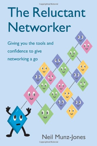 9780956755391: The Reluctant Networker: Giving You the Tools and Confidence to Give Networking a Go