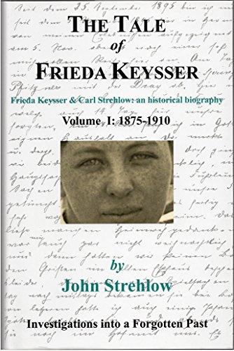 9780956755803: The Tale of Frieda Keysser: 1875-1910 v. 1: Frieda Keysser and Carl Strehlow - An Historical Biography