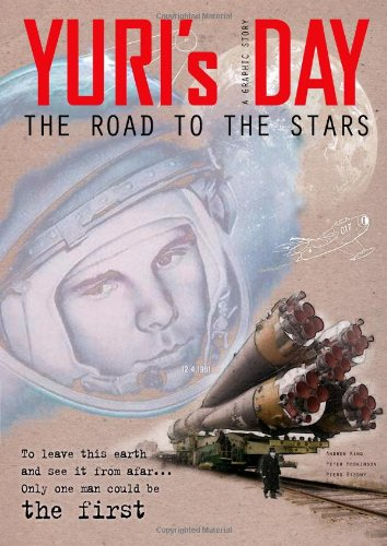 9780956755926: Yuri's Day - The Road to the Stars: Extended Yuri Gagarin Graphic Novel