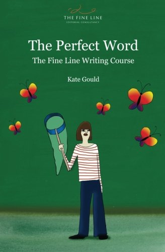 9780956761019: The Perfect Word: The Fine Line Writing Course