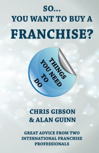 9780956761842: So...You Want To Buy A Franchise?: Feel The Franchise Force (Jedeye Guides) (Volume 1)