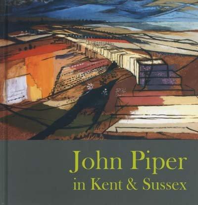 9780956767608: John Piper in Kent & Sussex
