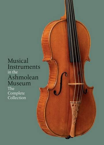 9780956767905: Musical Instruments in the Ashmolean Museum: The Complete Collection