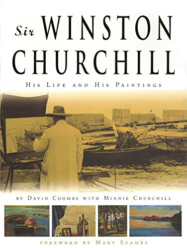 Sir Winston Churchill: His Life and His Paintings: Coombs, David, Churchill, Minnie