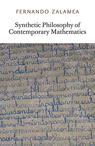 9780956775016: Synthetic Philosophy of Contemporary Mathematics