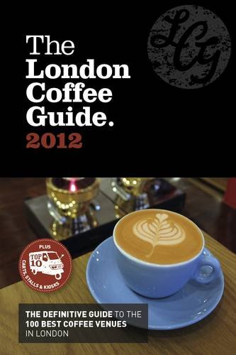 9780956775917: The London Coffee Guide 2012