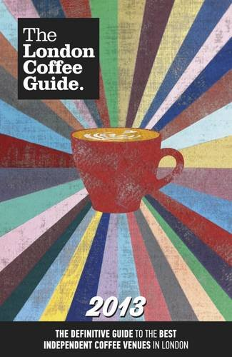 9780956775924: The London Coffee Guide 2013