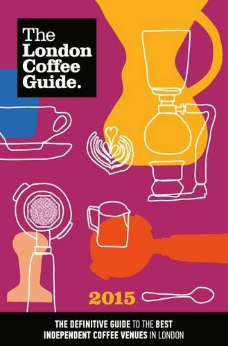9780956775948: The London Coffee Guide 2015