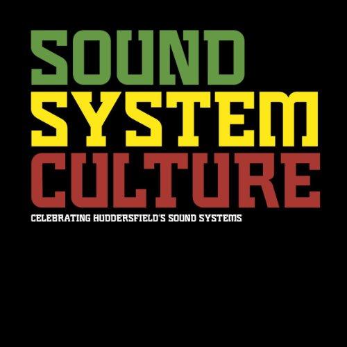 9780956777348: Sound System Culture, Celebrating Huddersfield's Sound Systems