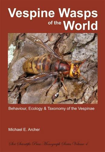 9780956779571: Vespine Wasps of the World: Behaviour, Ecology & Taxonomy of the Vespinae (Monograph Series)