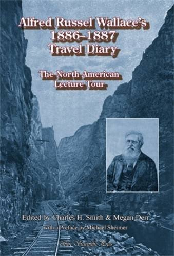 ALFRED RUSSEL WALLACE'S 1886-1887 TRAVEL DIARY: NORTH: WALLACE, Alfred Russel.