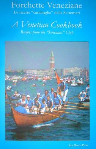 9780956782618: Forchette Veneziane / a Venetian Cookbook: Recipes from the 'Settemari' Club