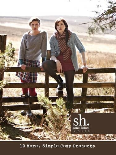 9780956785121: Sarah Hatton Knits - 10 More Simple Cosy Projects