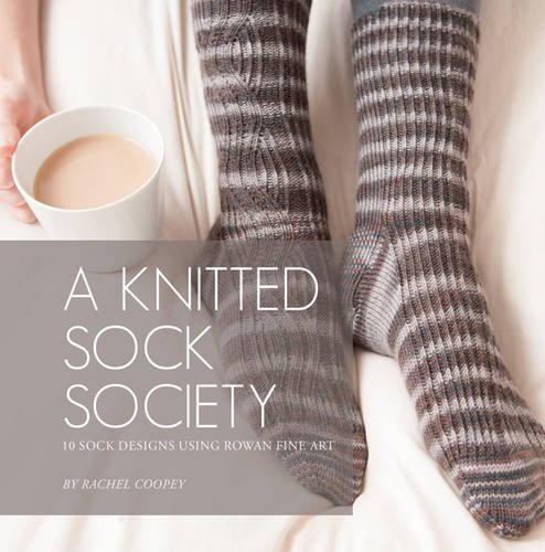 9780956785183: A Knitted Sock Society: 10 Sock Designs Using Rowan Fine Art