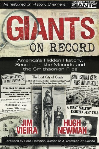9780956786517: Giants on Record: America's Hidden History, Secrets in the Mounds and the Smithsonian Files