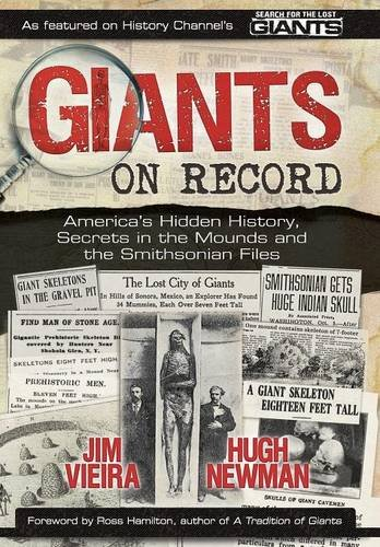 9780956786524: Giants on Record: America's Hidden History, Secrets in the Mounds and the Smithsonian Files