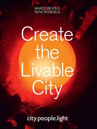 9780956787767: Create the Livable City: city.People.Light