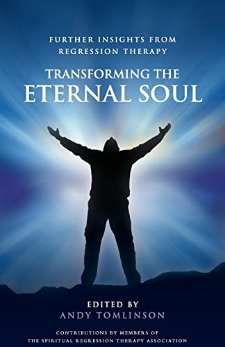 9780956788702: Transforming the Eternal Soul - Further Insights from Regression Therapy