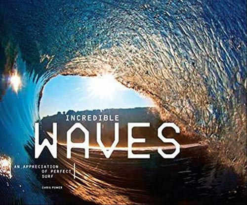 9780956789334: Incredible Waves: An Appreciation of Perfect Surf