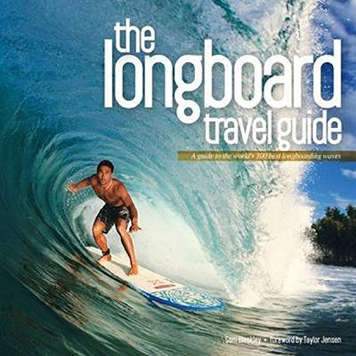 9780956789341: The Longboard Travel Guide: A Guide to the World's Best Longboarding Waves