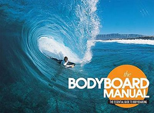 9780956789358: The Bodyboard Manual: The Essential Guide to Bodyboarding