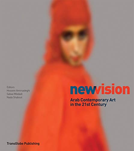 9780956794222: New Vision: Arab Contemporary Art in the 21st Century