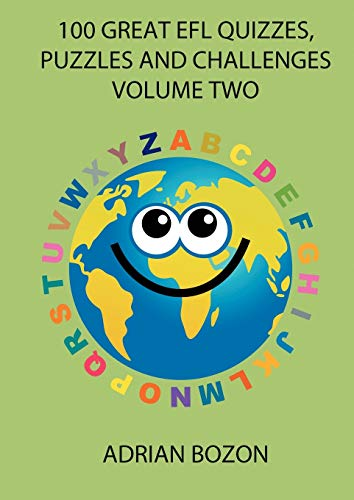 9780956796820: 100 Great EFL Quizzes, Puzzles and Challenges Volume Two: Photocopiable Activities for Teaching English to Children and Young Learners of ESL and EFL: 2