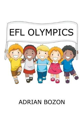 9780956796844: EFL Olympics: Exciting Games, Activities and Ideas for Teaching ESL and EFL Classes and English Camps to Children and Young Learners