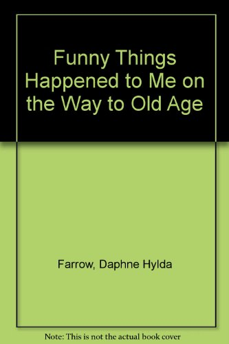 9780956806703: Funny Things Happened to Me on the Way to Old Age