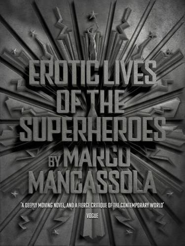 9780956808233: Erotic Lives Of The Superheroes