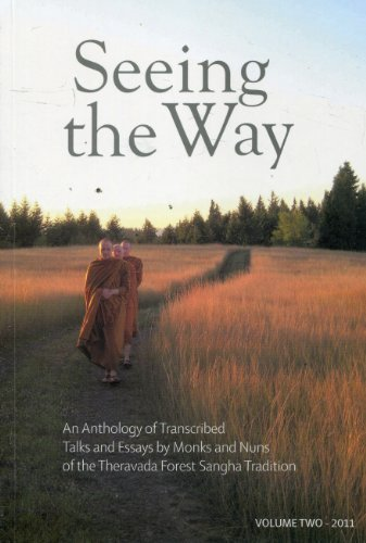 9780956811325: Seeing the Way: An Anthology of Transcribed Talks and Essays by Monks and Nuns of the Theravada Forest Sangha Tradition, Volume Two - 2011