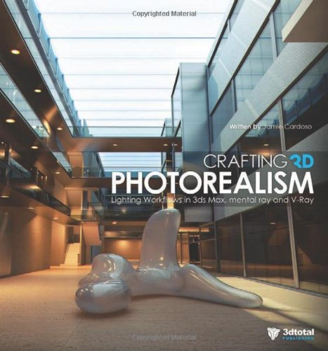 9780956817150: Crafting 3D Photorealism: Lighting Workflows in 3DS Max, Mental Ray and V-Ray
