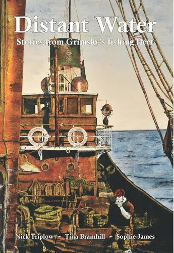 9780956817501: Distant Water: Stories from Grimsby's Fishing Fleet