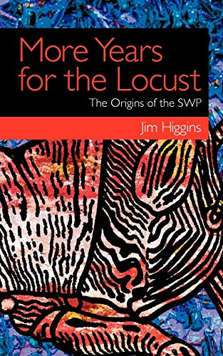 9780956817631: More Years for the Locust: The Origins of the SWP