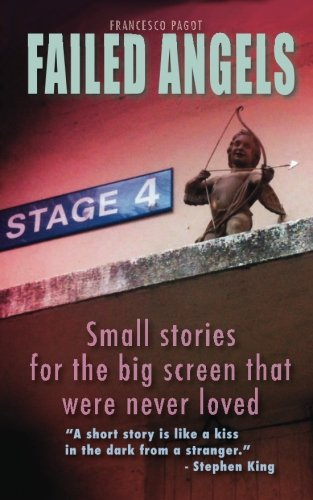 9780956818089: Failed Angels: Small stories for the big screen that were never loved