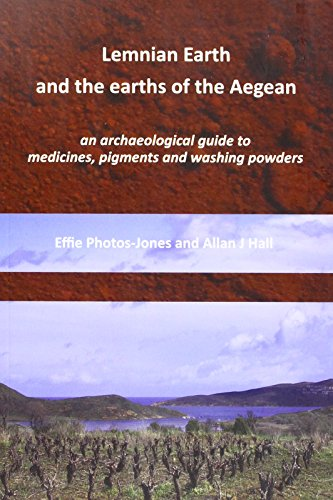 Lemnian Earth and the earths of the Aegean: An archaeological guide to medicines, pigments and ...