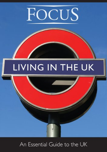 FOCUS: Living in the UK- An essential guide to the UK: The Focus team