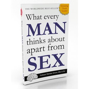 9780956827807: What Every Man Thinks about Apart from Sex