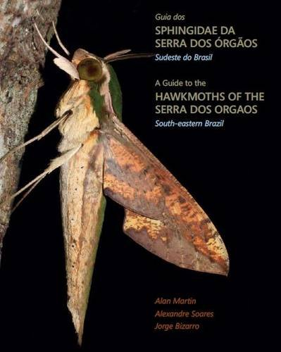 9780956829108: A Guide to the Hawkmoths of the Serra dos Orgaos, South-eastern Brazil / Guia dos Sphingidae da Serra dos Orgaos, Sudeste do Brasil
