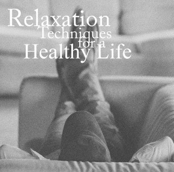 Relaxation Techniques for a Healthy Life: Ultimate: Anna Rowe