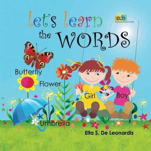 9780956833525: Let's Learn The Words: Excellent for young children from newborn to preschool on learning to read or speak English. An enchanting picture word books ... of bright and colourful illustrations.: 1