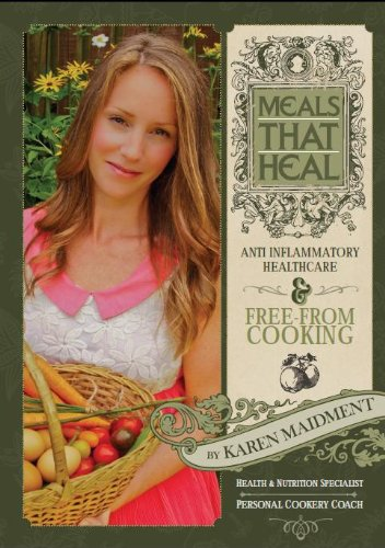 9780956834812: Meals That Heal: Anti Inflammatory Healthcare & Free from Cooking