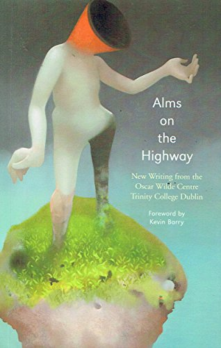 Alms on the Highway: New Writing from the Oscar Wilde Centre: Oscar Wilde Centre