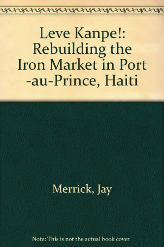 Leve Kanpe!: Rebuilding the Iron Market in: Jay Merrick, Edward
