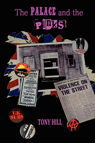 The Palace and the Punks: Tony Hill