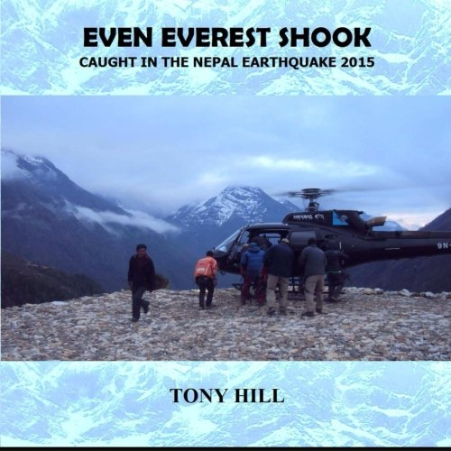 9780956840967: Even Everest Shook: Caught in the Nepal Earthquake 2015