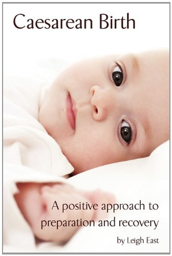 9780956848000: Caesarean Birth: A Positive Approach to Preparation and Recovery
