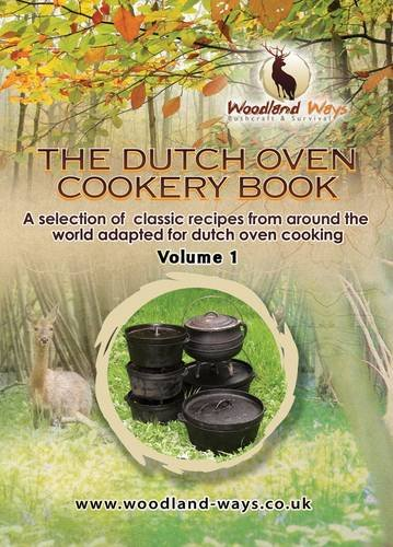 9780956850713: The Dutch Oven Cook Book: v. 1: A Selection of Classic Recipies from Around the World Adapted for Dutch Oven Cookery