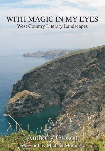 9780956851109: With Magic in My Eyes: West Country Literary Landscapes
